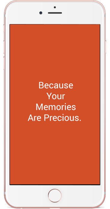 MEMORIES ARE PRECIOUS, SHARE & COLLABORATE, ONE CENTRAL LOCATION, PRIVATE & SECURE